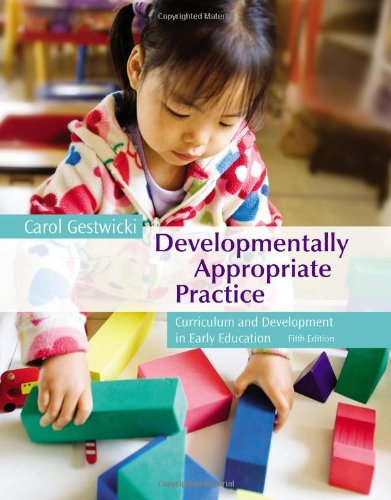 Developmentally Appropriate Practice Curriculum and Development in Early Education 5th 2014 edition cover