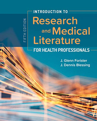 Introduction to Research & Medical Literature for Health Professionals, 5th Ed.:   2019 9781284153774 Front Cover