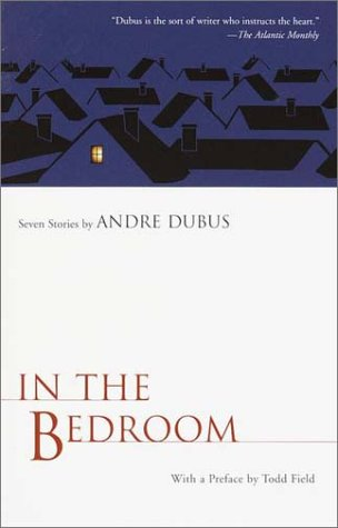In the Bedroom Seven Stories by Andre Dubus  2002 (Movie Tie-In) edition cover