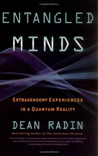 Entangled Minds Extrasensory Experiences in a Quantum Reality  2006 edition cover