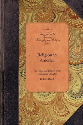 Religion in America Origin and Progress of the Evangelical Churches N/A 9781429019774 Front Cover
