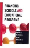 Financing Schools and Educational Programs Policy, Practice, and Politics  2012 9781475801774 Front Cover
