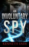 Involuntary Spy A GMO Thriller N/A 9781492909774 Front Cover