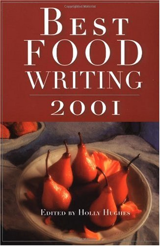 Best Food Writing 2001   2001 9781569245774 Front Cover