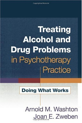Treating Alcohol and Drug Problems in Psychotherapy Practice Doing What Works  2006 9781572300774 Front Cover