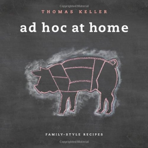 Ad Hoc at Home Family-Style Recipes  2009 9781579653774 Front Cover