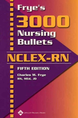 Frye's 3000 Nursing Bullets NCLEX-RN  5th 2004 (Revised) edition cover