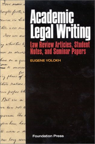 Academic Legal Writing : Law Review Articles, Student Notes and Papers  2003 edition cover