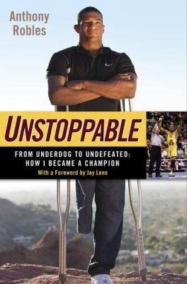 Unstoppable From Underdog to Undefeated: How I Became a Champion  2012 edition cover