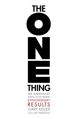 One Thing The Surprisingly Simple Truth Behind Extraordinary Results  2012 9781885167774 Front Cover