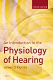 Introduction to the Physiology of Hearing Fourth Edition  2013 edition cover