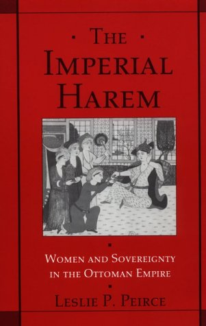 Imperial Harem Women and Sovereignty in the Ottoman Empire  1993 edition cover