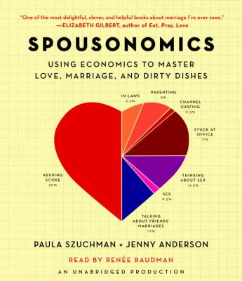 Spousonomics: Using Economics to Master Love, Marriage, and Dirty Dishes  2011 edition cover