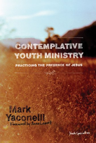 Contemplative Youth Ministry Practicing the Presence of Jesus  2006 edition cover