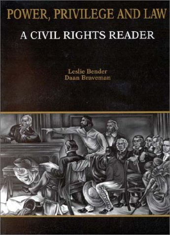 Power, Privilege and Law A Civil Rights Reader  1995 9780314045775 Front Cover