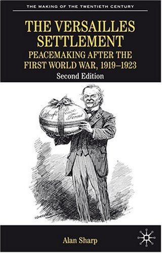 Versailles Settlement Peacemaking after the First World War, 1919-1923 2nd 2008 (Revised) edition cover