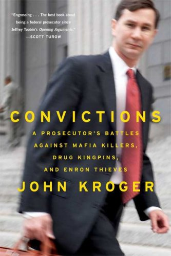 Convictions A Prosecutor's Battles Against Mafia Killers, Drug Kingpins, and Enron Thieves N/A edition cover