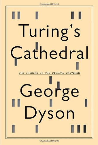 Turing's Cathedral The Origins of the Digital Universe  2012 edition cover