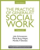 Practice of Generalist Social Work, Third Edition: Chapters 6-9  3rd 2014 (Revised) 9780415731775 Front Cover