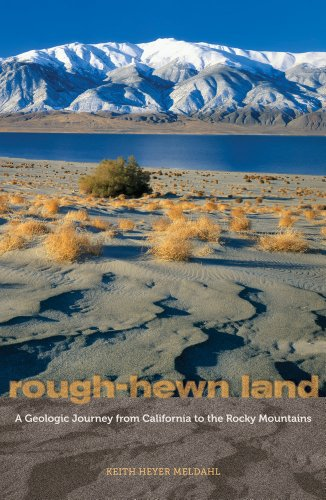 Rough-Hewn Land A Geologic Journey from California to the Rocky Mountains  2013 edition cover