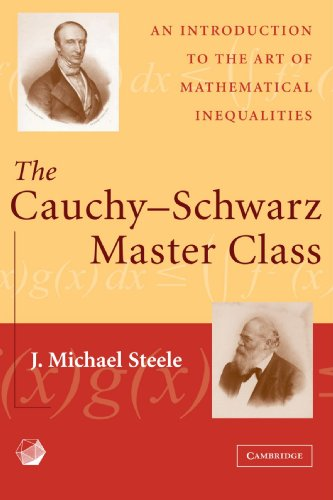 Cauchy-Schwarz Master Class An Introduction to the Art of Mathematical Inequalities  2004 9780521546775 Front Cover
