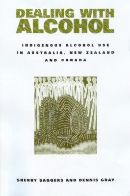 Dealing with Alcohol Indigenous Usage in Australia, New Zealand and Canada  1998 9780521629775 Front Cover