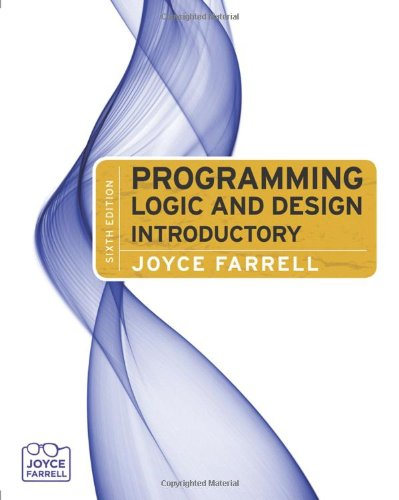 Programming Logic and Design, Introductory  6th 2011 9780538744775 Front Cover