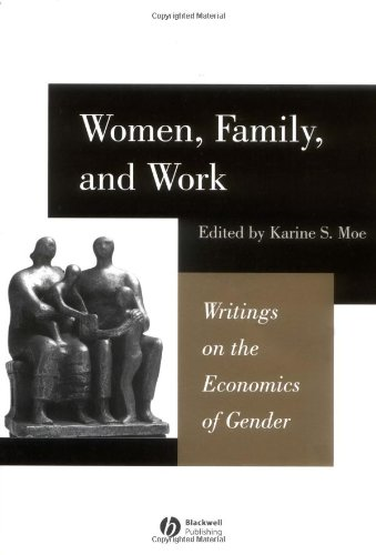 Women, Family, and Work Writings in the Economics of Gender  2003 edition cover