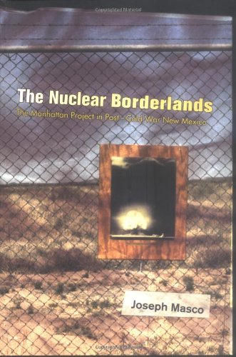 Nuclear Borderlands The Manhattan Project in Post-Cold War New Mexico  2006 edition cover