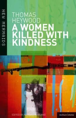 Woman Killed with Kindness  2nd 2012 (Revised) 9780713677775 Front Cover
