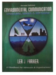 Environmental Communication : Messages, Media and Methods 2nd 2005 (Revised) 9780757518775 Front Cover