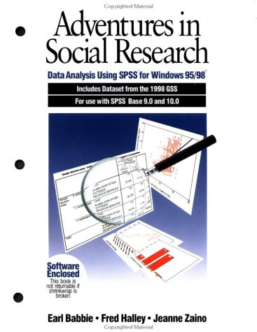 Adventures in Social Research Data Analysis Using SPSS for Windows 95/98, Includes Dataset from the 1998 GSS for Use with SPSS Base 9. 0 And 10. 0 4th 2000 9780761986775 Front Cover