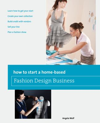 How to Start a Home-Based Fashion Design Business   2012 edition cover