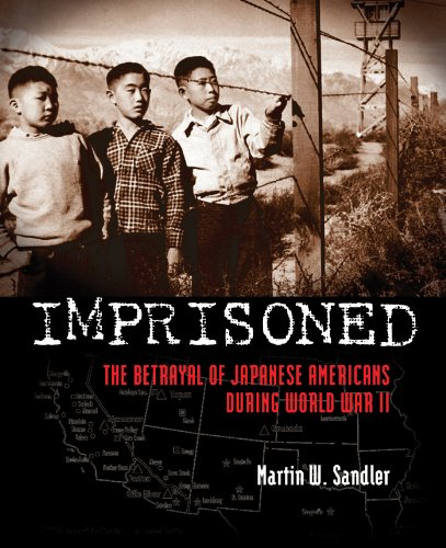 Imprisoned The Betrayal of Japanese Americans During World War II  2013 edition cover
