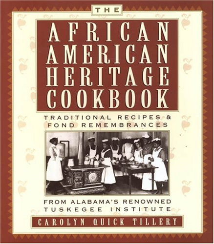 African-American Heritage Cookbook Traditional Recipes and Fond Remembrances from Alabama's Renowned Tuskegee Institute  1996 9780806526775 Front Cover