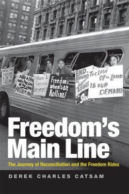 Freedom's Main Line The Journey of Reconciliation and the Freedom Rides  2011 edition cover