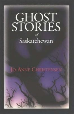 Ghost Stories of Saskatchewan  N/A 9780888821775 Front Cover
