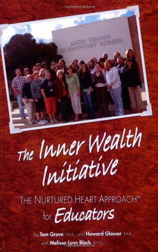 Inner Wealth Initiative The Nurtured Heart Approach for Education  2007 edition cover