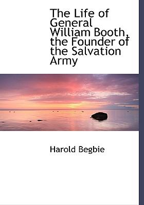Life of General William Booth, the Founder of the Salvation Army N/A 9781115294775 Front Cover