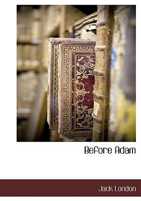 Before Adam  N/A 9781115421775 Front Cover