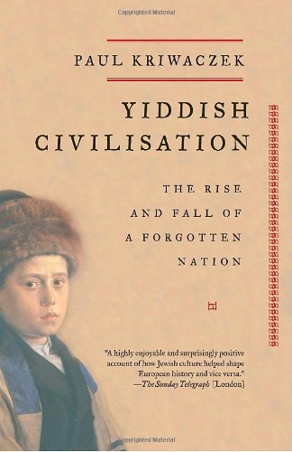 Yiddish Civilisation The Rise and Fall of a Forgotten Nation N/A 9781400033775 Front Cover