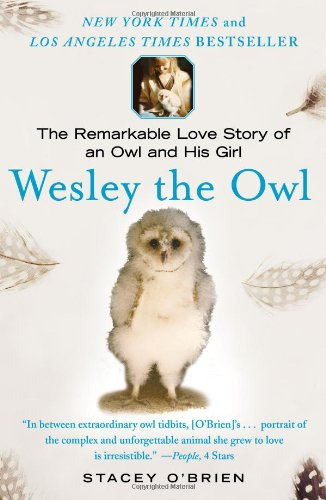 Wesley the Owl The Remarkable Love Story of an Owl and His Girl N/A edition cover