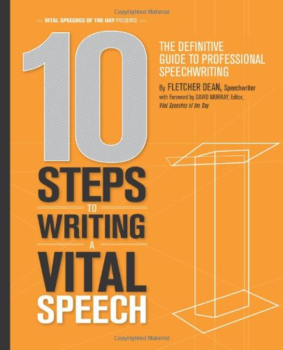 10 Steps to Writing a Vital Speech The Definitive Guide to Professional Speechwriting N/A 9781463742775 Front Cover