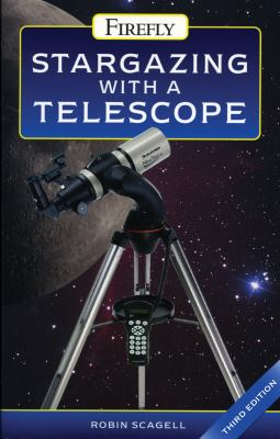 Stargazing with a Telescope  3rd 2009 (Revised) 9781554075775 Front Cover