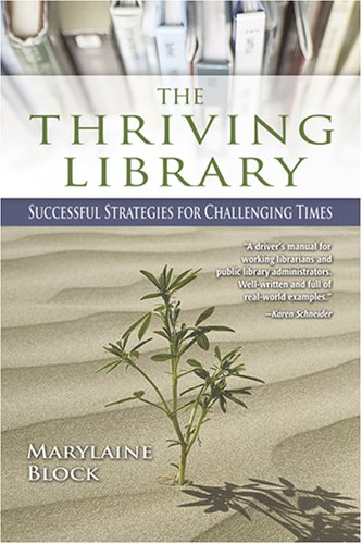 Thriving Library Successful Strategies for Challenging Times  2007 edition cover