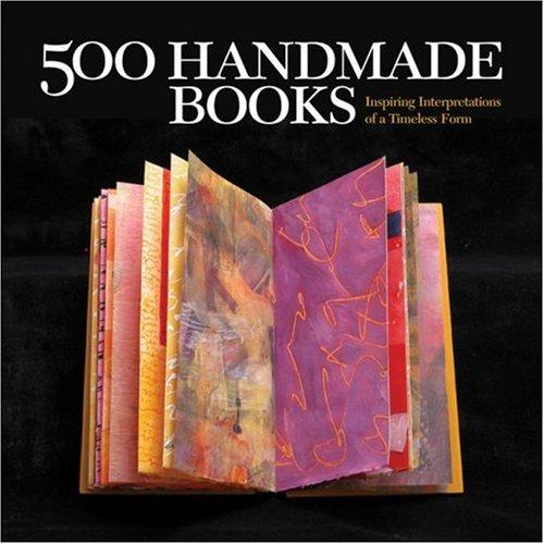 500 Handmade Books Inspiring Interpretations of a Timeless Form  2008 edition cover