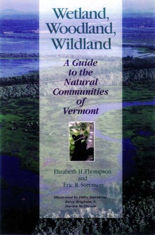 Wetland, Woodland, Wildland A Guide to the Natural Communities of Vermont  2000 edition cover