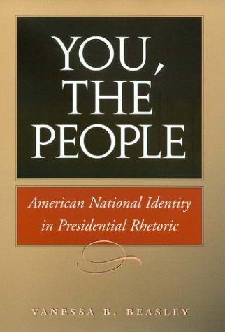 You, the People American National Identity in Presidential Rhetoric  2004 edition cover