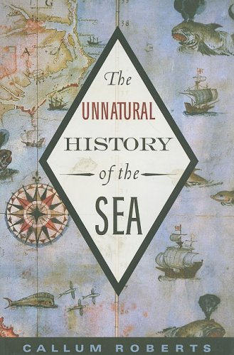 Unnatural History of the Sea  2nd 2008 9781597265775 Front Cover