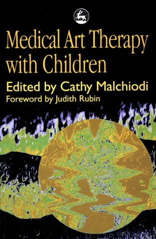 Medical Art Therapy with Children   1998 edition cover